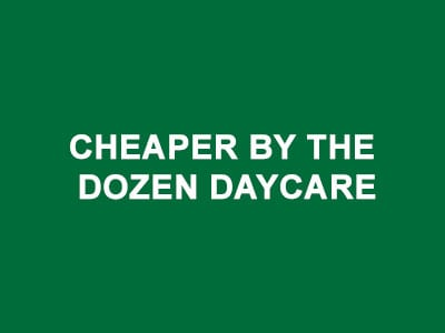 Cheaper by the Dozen Daycare