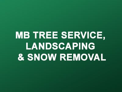 MB Tree Service, Landscaping & Snow Removal