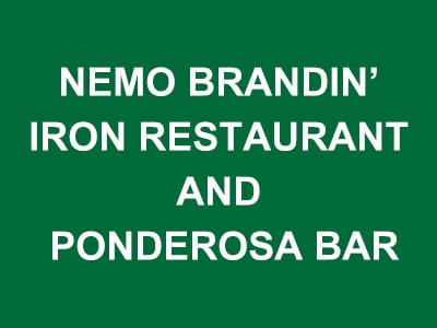 Nemo Brandin' Iron Restaurant and Ponderosa Bar
