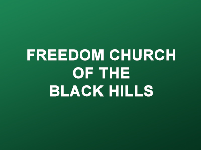 Freedom Church of the Black Hills